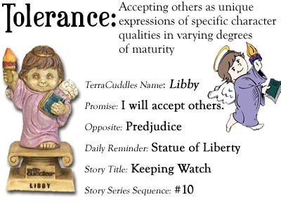 Tolerance:  Accepting others as unique expressions of specific character qualities in varying degrees of maturity.